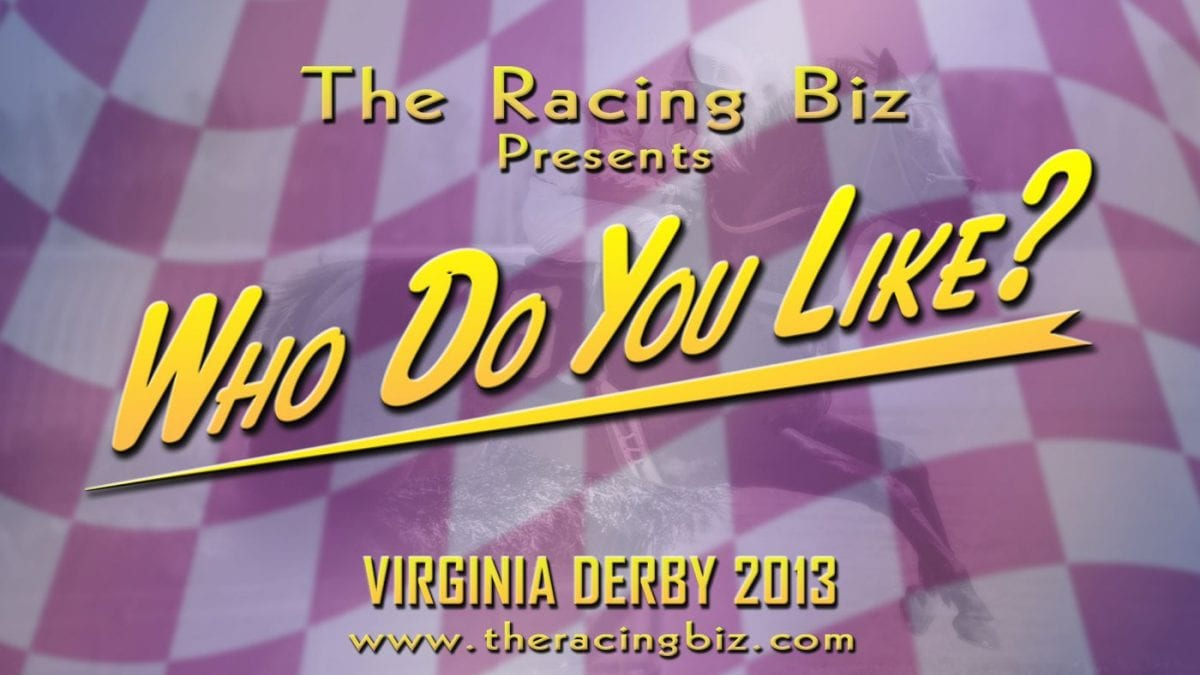 Virginia Derby: Who Do You Like? with Keith Feustle
